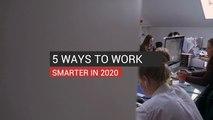 5 Ways To Work Smarter in 2020