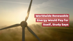 Renewable Energy Is Affordable In The Long Run