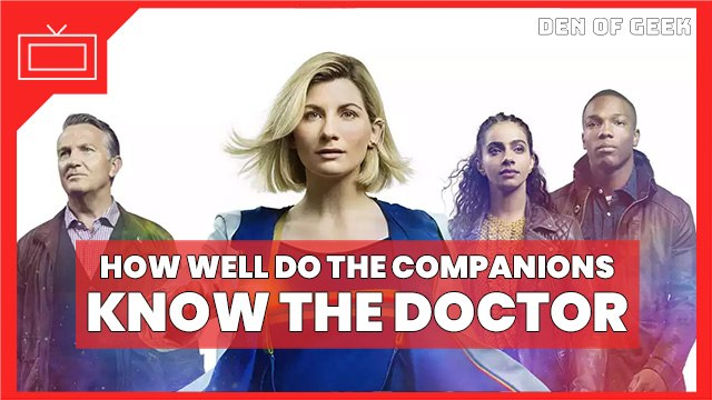 Doctor Who Season 12 - How Well Do the Companions Know the Doctor?