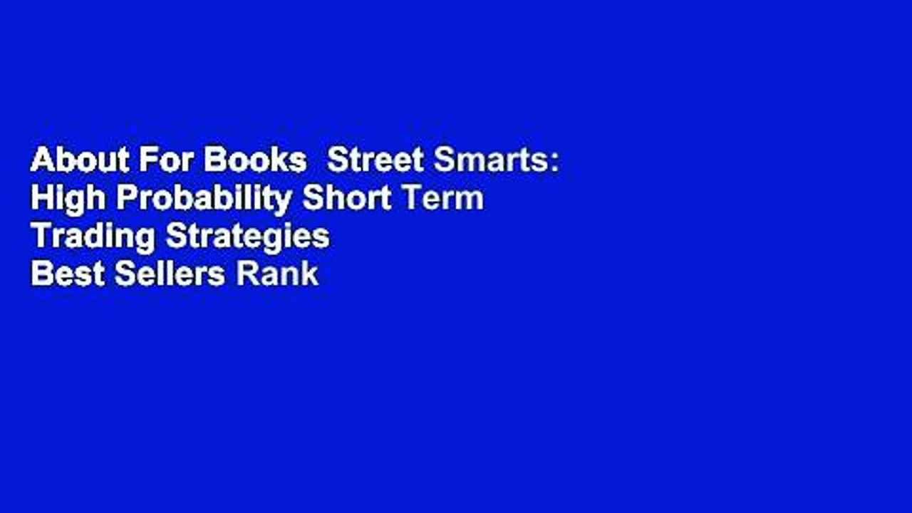 About For Books  Street Smarts: High Probability Short Term Trading Strategies  Best Sellers Rank