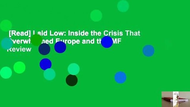 [Read] Laid Low: Inside the Crisis That Overwhelmed Europe and the IMF  Review