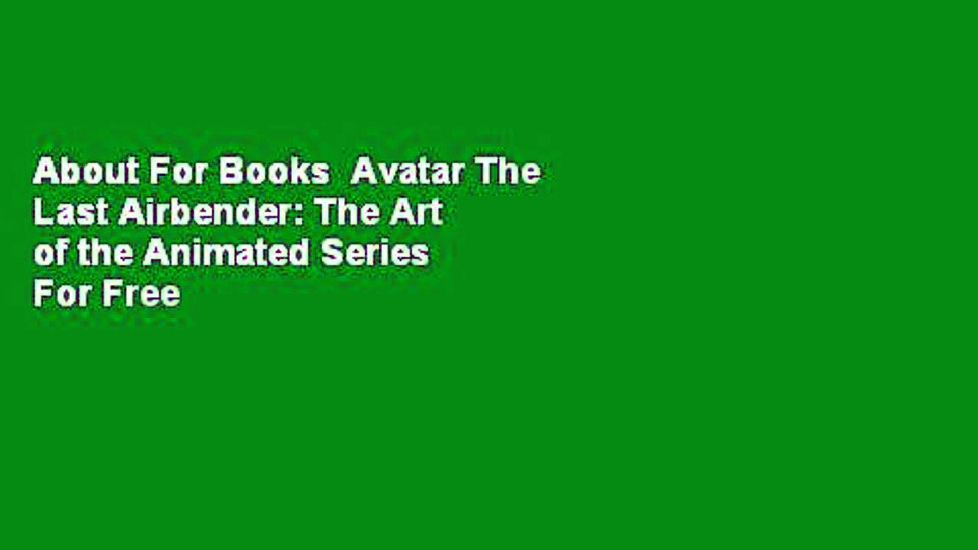About For Books  Avatar The Last Airbender: The Art of the Animated Series  For Free