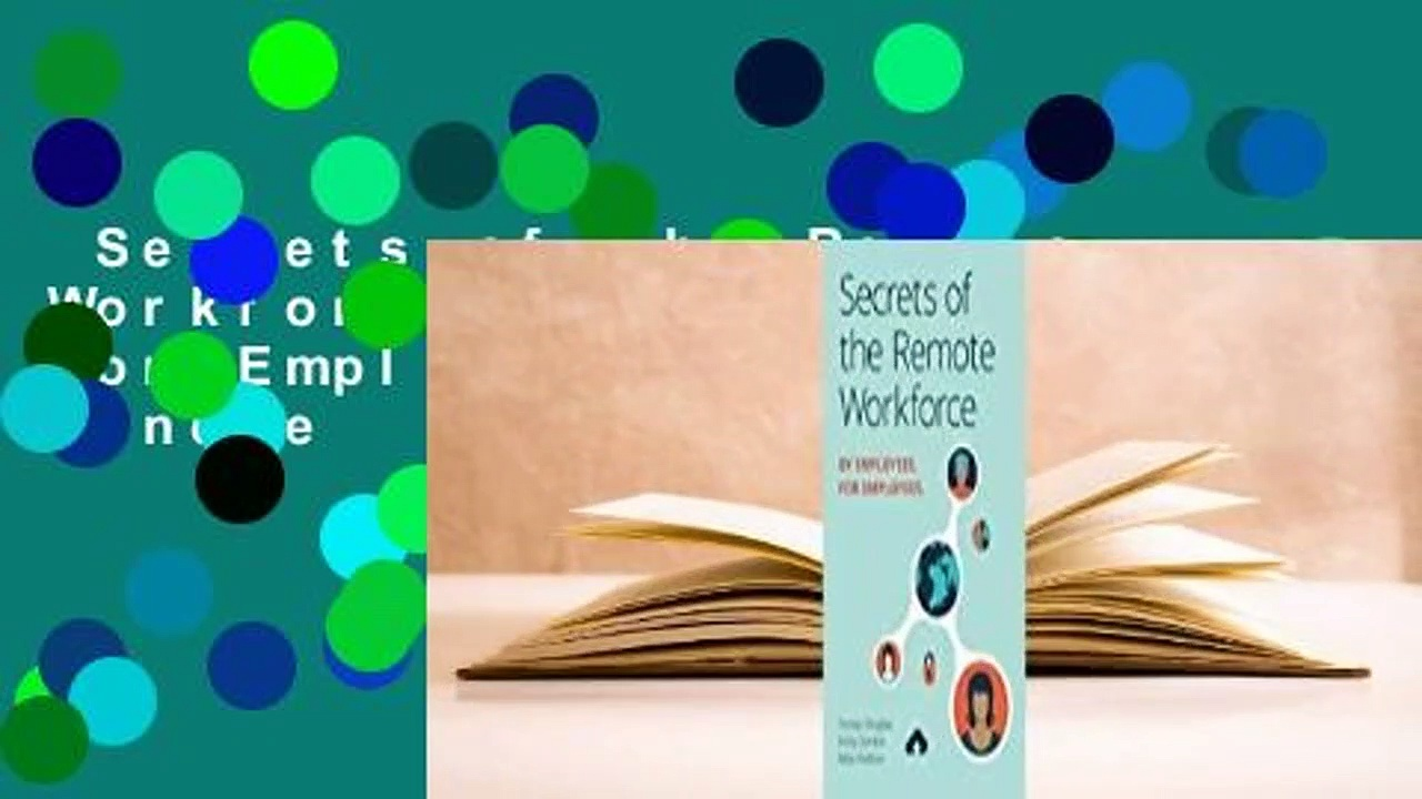 Secrets of the Remote Workforce: By Employees, For Employees  For Kindle