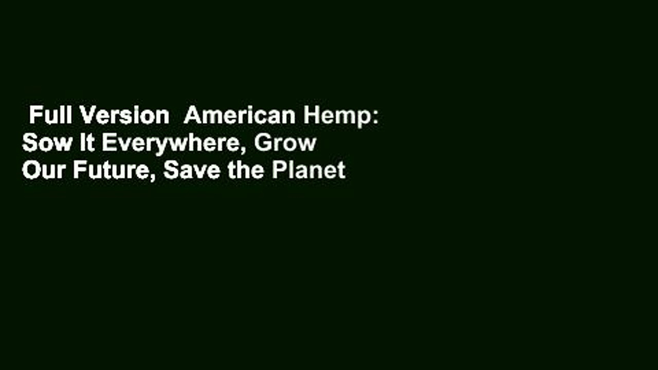 Full Version  American Hemp: Sow It Everywhere, Grow Our Future, Save the Planet  Best Sellers