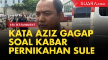 Aziz Gagap Blak-blakan soal Kabar Pernikahan Sule