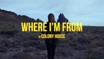 Colony House - Where I'm From Official Music Video