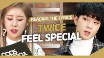 [Pops in Seoul] Reading the Lyrics! TWICE(트와이스)'s Feel Special