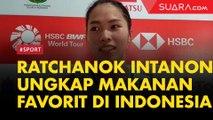Selain Bakso, Ratchanok Intanon Ungkap Makanan Favorit di Indonesia
