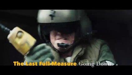 The Last Full Measure:  Going Down