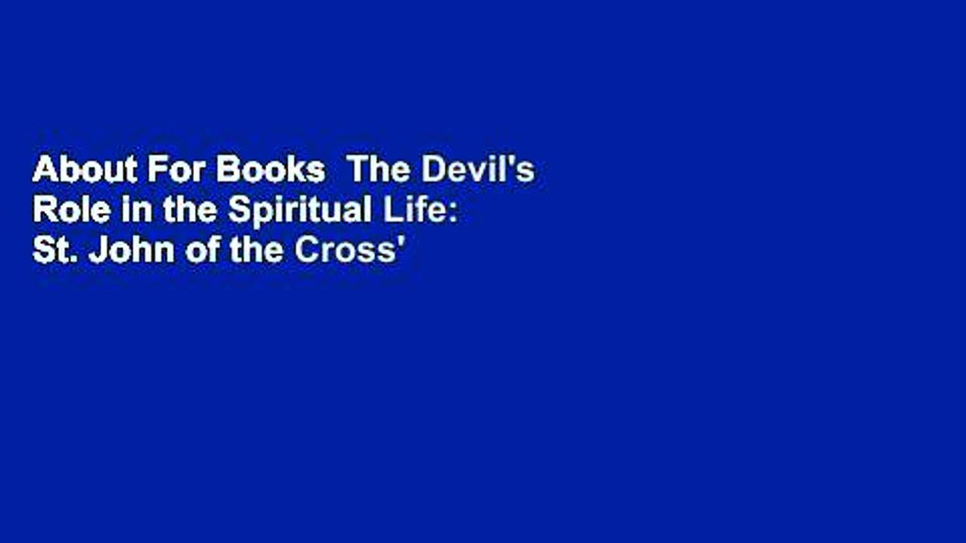 About For Books  The Devil's Role in the Spiritual Life: St. John of the Cross' Teaching o
