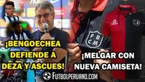 PABLO BENGOECHEA SOBRE JEAN DEZA Y CARLOS ASCUES | MELGAR Y SU NUEVA CAMISETA 2020
