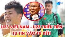 U23 Việt Nam - U23 Triều Tiên | Tự tin vào tứ kết VCK U23 châu Á 2020! | NEXT SPORTS