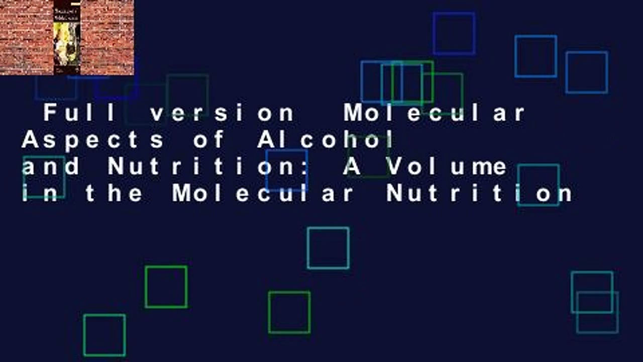 Full version  Molecular Aspects of Alcohol and Nutrition: A Volume in the Molecular Nutrition