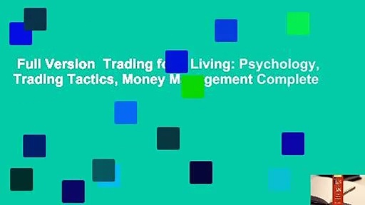Full Version  Trading for a Living: Psychology, Trading Tactics, Money Management Complete