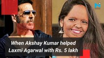 When Akshay Kumar helped Laxmi Agarwal with Rs. 5 lakh