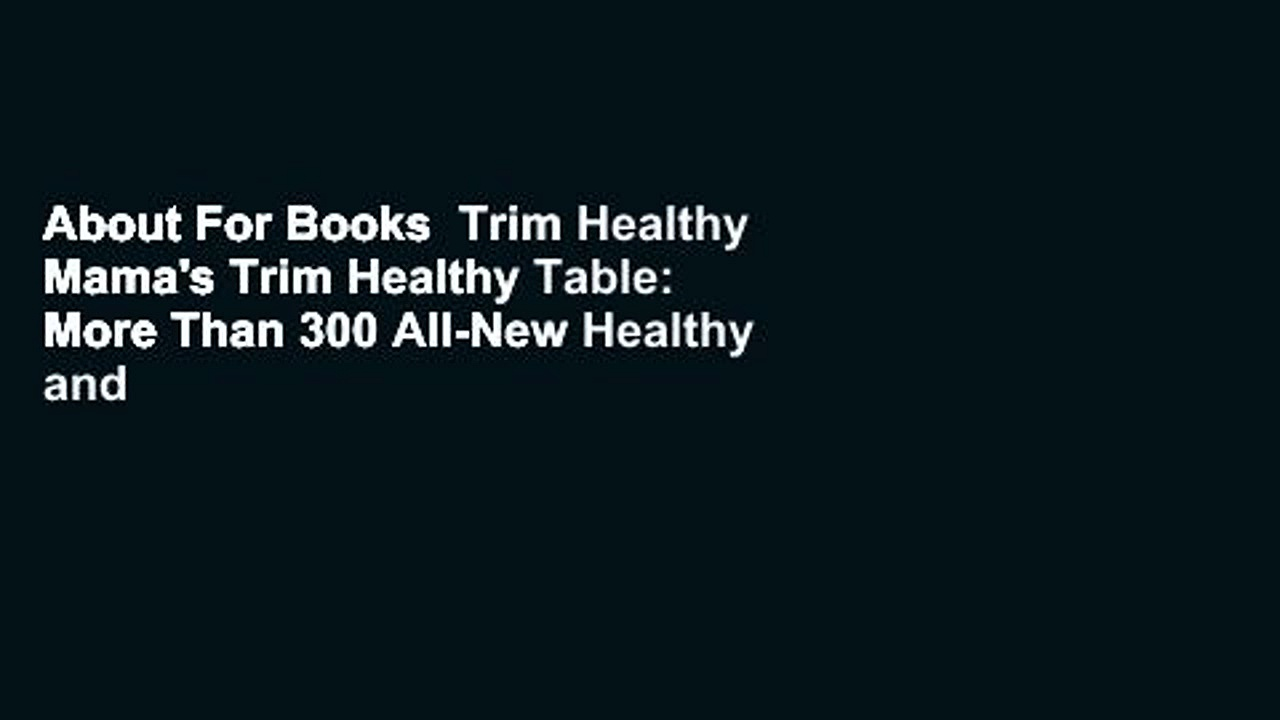About For Books  Trim Healthy Mama's Trim Healthy Table: More Than 300 All-New Healthy and