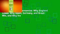 Full version  Soccernomics  Why England Loses, Why Spain, Germany, and Brazil Win, and Why the
