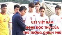 U23 Việt Nam nghe phó Chủ tịch VFF Trần Quốc Tuấn đọc thư động viên của Thủ tướng | NEXT SPORTS