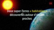 Deux super-Terres « habitables » découvertes autour d'étoiles proches