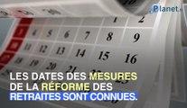 Réforme des retraites : les dates pour les principales mesures