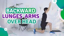 Backward lunges, arms over head - Fit People