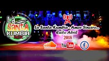 La Santa Kumbia   Amor Sincero   Exito SONIDERO