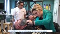 AIR DU TEMPS Une formation pour barbiers ouverte à Blois