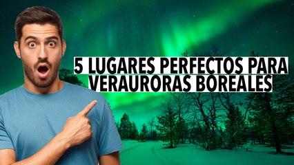 5 Lugares perfectos para ver auroras boreales