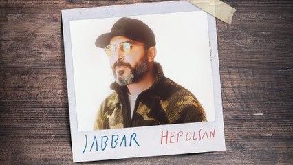 Jabbar - Hep Olsan
