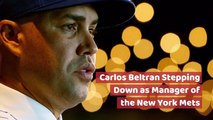 Carlos Beltran Parts Ways With Management Role