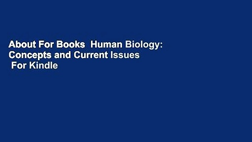 About For Books  Human Biology: Concepts and Current Issues  For Kindle