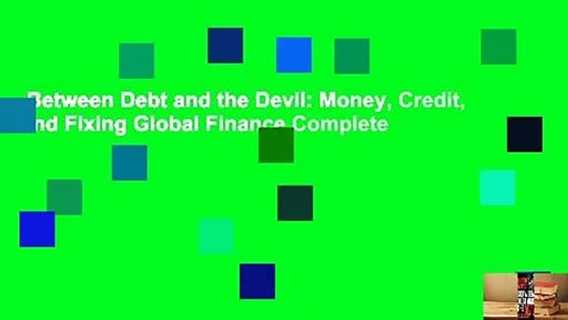 Money Credit and Fixing Global Finance Between Debt and the Devil