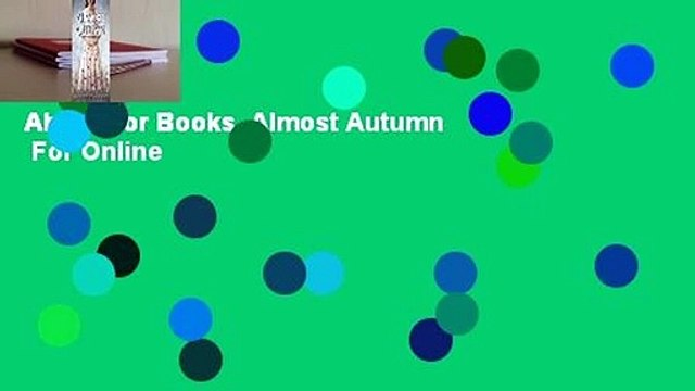 About For Books  Almost Autumn  For Online