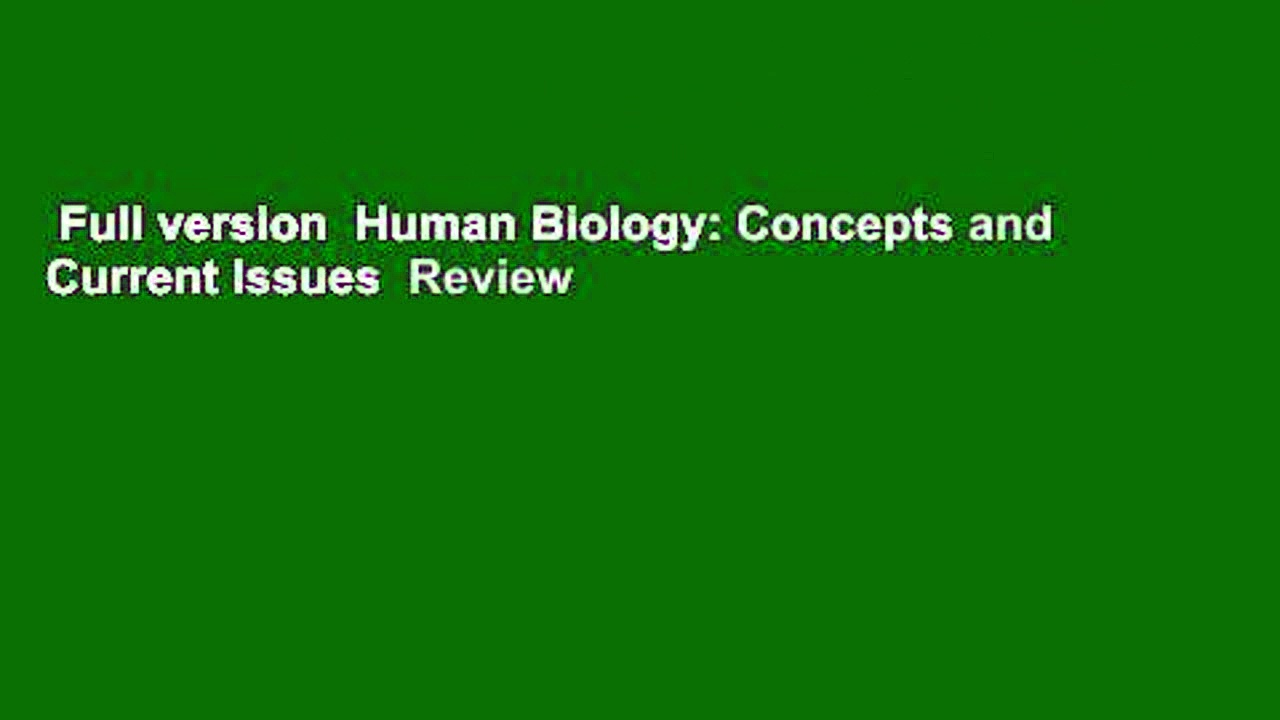 Full version  Human Biology: Concepts and Current Issues  Review