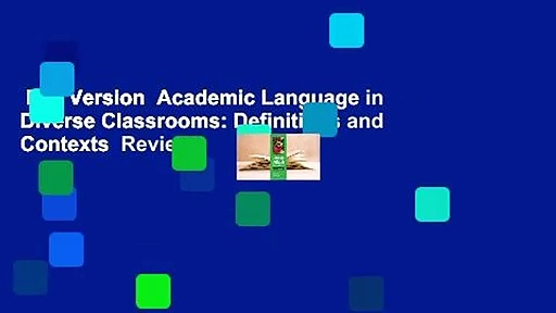 Full Version  Academic Language in Diverse Classrooms: Definitions and Contexts  Review