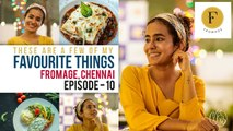 These Are A Few Of My Favourite Things | Fromage The Cheesiest Place In Town - Chennai | Episode 10