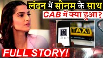 What Happened With Sonam Kapoor In London With Uber Cab Driver  Here's The Full Story!