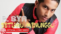 R.SYA - Setiaku Menunggu [Official Lyric Video HD]