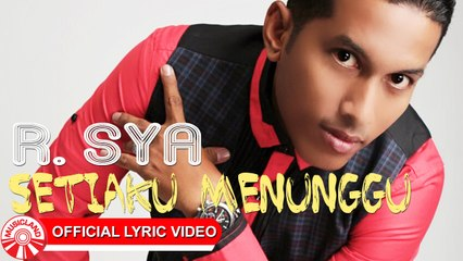 R.SYA - Setiaku Menunggu [Official Lyric Video HD]
