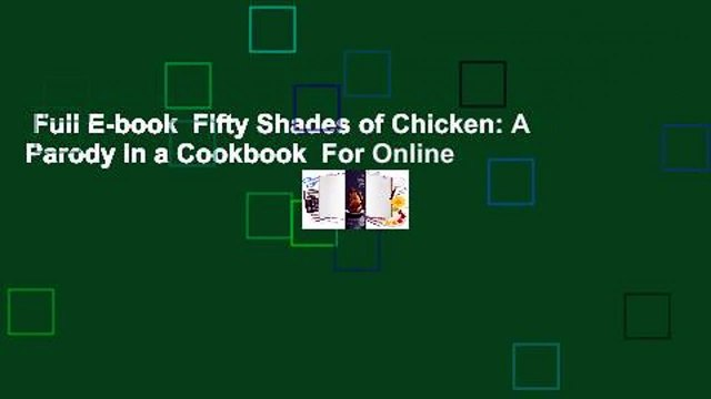 Full E-book  Fifty Shades of Chicken: A Parody in a Cookbook  For Online