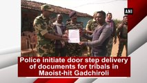Police initiate door-step delivery of documents for tribals in Maoist-hit Gadchiroli