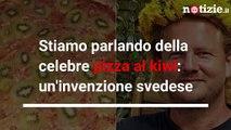 Pizza al Kiwi: la nuova invenzione svedese divide gli italiani | Notizie.it