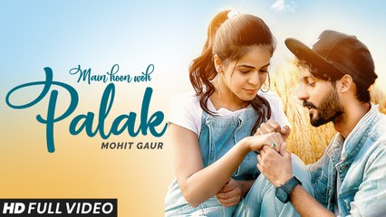Main Hoon Woh Palak | Mohit Gaur ft. Jigyasa Singh | Vikram Singh | Official Music Video