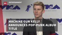 Machine Gun Kelly Is Now Pop-Punk