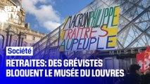 Des grévistes ont bloqué le Louvre pour protester contre la réforme des retraites