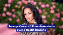 Solange Cancels 2 Shows in Australia Due to 'Health Reasons'
