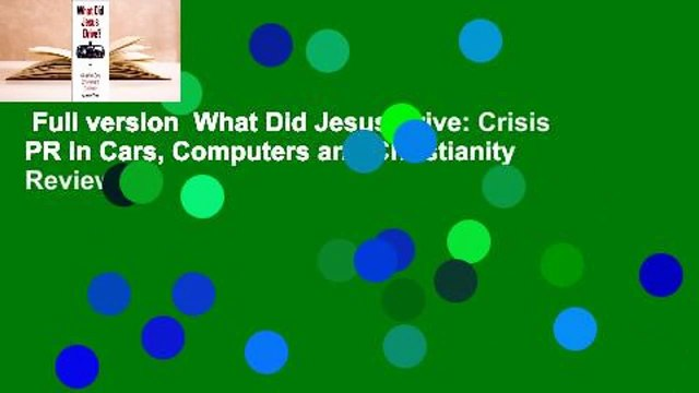 Full version  What Did Jesus Drive: Crisis PR in Cars, Computers and Christianity  Review