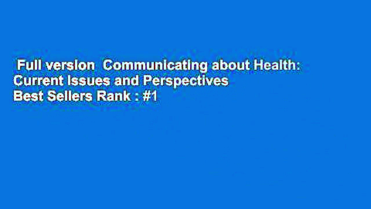 Full version  Communicating about Health: Current Issues and Perspectives  Best Sellers Rank : #1
