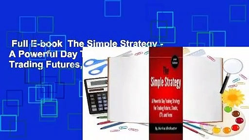 Full E-book  The Simple Strategy – A Powerful Day Trading Strategy For Trading Futures, Stocks,