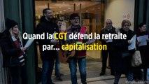 Quand la CGT défend la retraite par... capitalisation